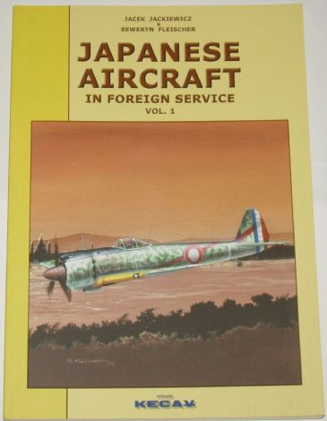Japanese Aircraft in Foreign Service Volume 1, by J Jackiewicz and S Fleischer